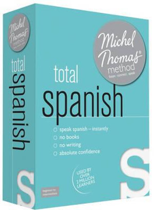Total Spanish with the Michel Thomas Method : Michel Thomas Series - Michel Thomas