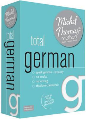 Total German with the Michel Thomas Method : Michel Thomas Series - Michel Thomas