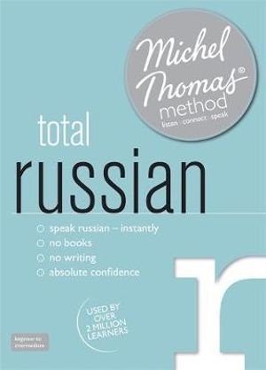 Total Russian with the Michel Thomas Method : Michel Thomas Series - Natasha Bershadski