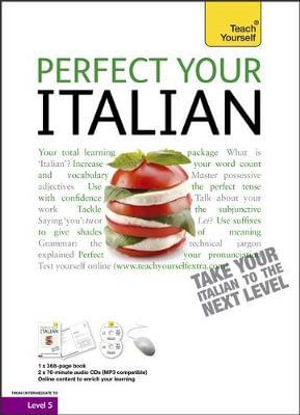 Perfect Your Italian Complete Course 2nd Edition : Teach Yourself - Sylvia Lymbery