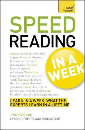 Speed Reading in a Week : Teach Yourself - Tina Konstant