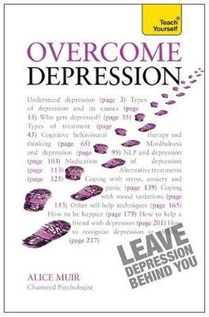 Overcome Depression : Teach Yourself  - Alice Muir