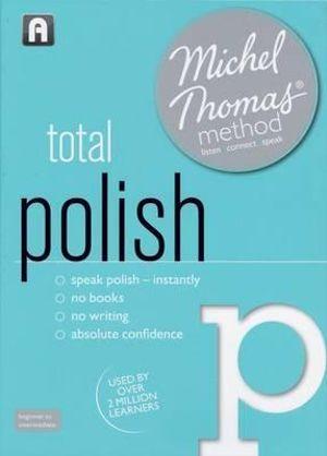 Total Polish with the Michel Thomas Method : Michel Thomas Series - Jolanta Cecula