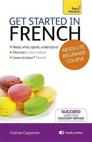 Get Started in Beginner's French : Teach Yourself  - Catrine Carpenter