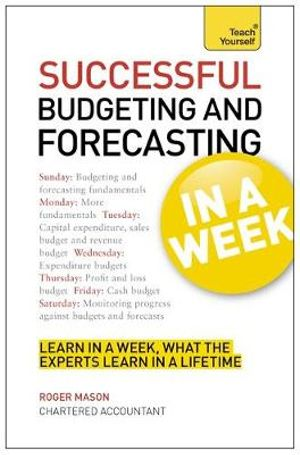 Teach Yourself Successful Budgeting and Forecasting in a Week : Teach Yourself - Roger Mason