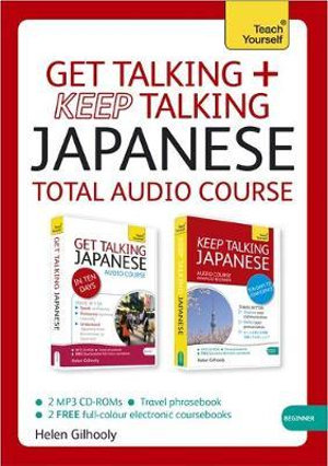 Get Talking and Keep Talking Japanese Pack : Teach Yourself - Helen Gilhooly