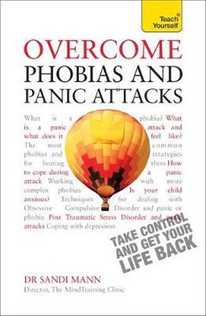 Overcome Phobias and Panic Attacks : Teach Yourself  - Dr. Sandi Mann