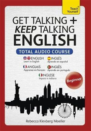 Get Talking and Keep Talking English Pack : Teach Yourself : Complete Audio Course - Rebecca Moeller