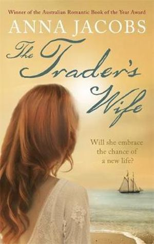 The Trader's Wife : The Traders - Anna Jacobs