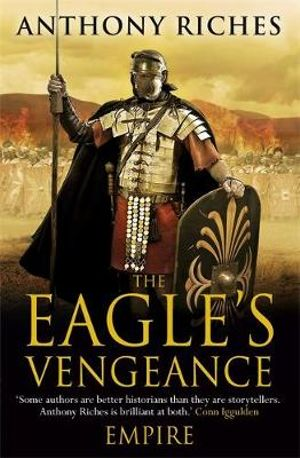 The Eagle's Vengeance : Empire VI - Anthony Riches