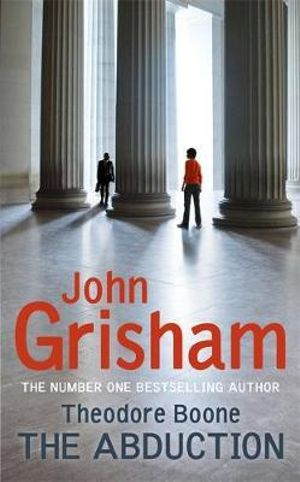 The Abduction : Theodore Boone Series : Book 2 - John Grisham