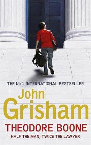 Theodore Boone : Kid Lawyer : Theodore Boone : Book 1 - John Grisham