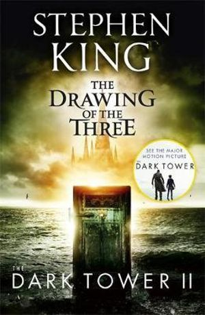 The Drawing of the Three : Dark Tower Series : Book 2 - Stephen King