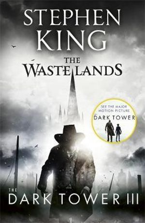 The Waste Lands : Dark Tower Series : Book 3 - Stephen King