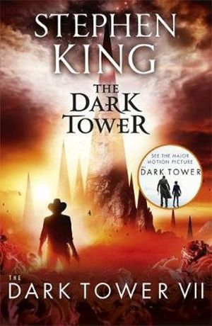 The Dark Tower : Dark Tower Series : Book 7 - Stephen King