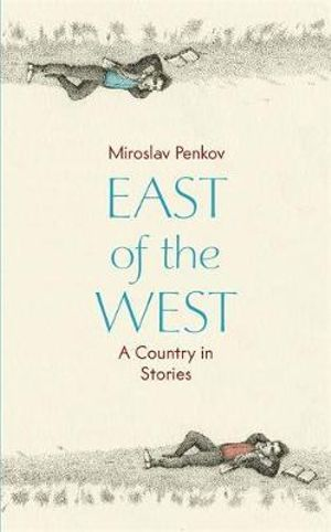 East of the West - Miroslav Penkov