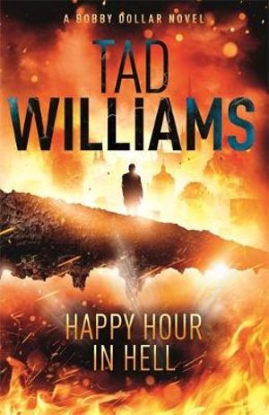 Happy Hour in Hell : Baby Dollar : Book 2 - Tad Williams