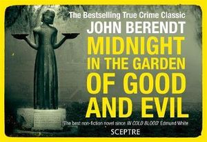 Booktopia Midnight In The Garden Of Good And Evil Flipback Edition By John Berendt