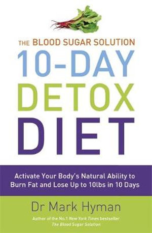 The Blood Sugar Solution 10-day Detox Diet - Dr. Mark Hyman