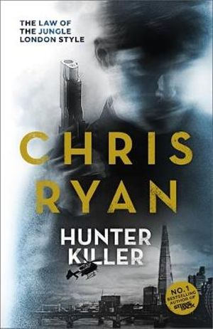 Hunter-Killer : Danny Black - Chris Ryan
