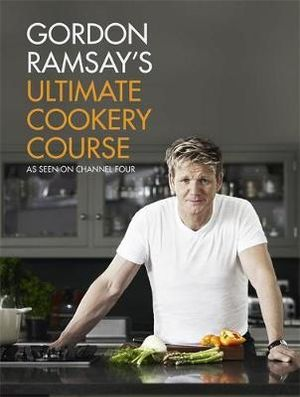 Gordon Ramsay's Ultimate Cookery Course - Gordon Ramsay