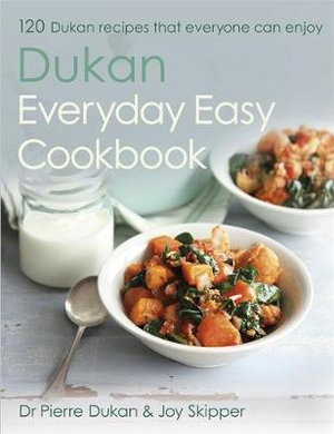 The Dukan Everyday Easy Cookbook - Pierre Dukan