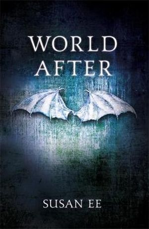 World After : Penryn and the End of Days : Book 2 - Susan Ee