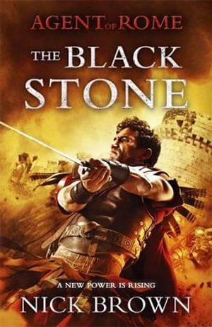 The Black Stone : The Agent of Rome Series : Book 4 - Nick Brown