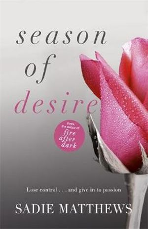 A Season of Desire : Seasons Quartet : Book 1 - Sadie Matthews