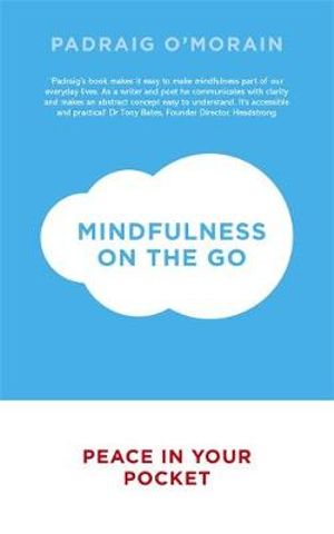 Mindfulness on the Go : Peace in Your Pocket - Padraig O'Morain