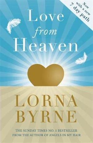 Love from Heaven : Now Includes a 7 Day Path to Bring More Love into Your Life - Lorna Byrne