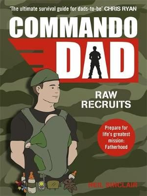 Commando Dad : Raw recruits - Neil Sinclair