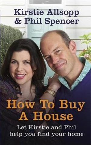 How to Buy a House - Kirstie Allsopp
