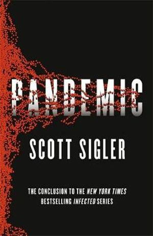 Pandemic : Infected - Scott Sigler