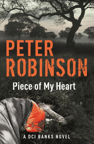 Piece of My Heart : The Inspector Banks Series : Book 16 - Peter Robinson