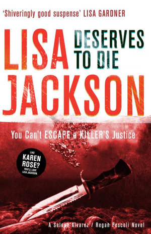 Deserves to Die : You Can't Escape a Killer's Justice - Lisa Jackson