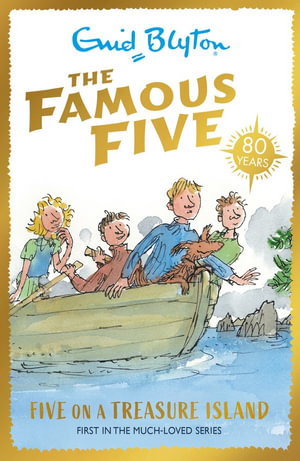 Five on a Treasure Island  70th Anniversary Edition : The Famous Five : Book 1 - Enid Blyton