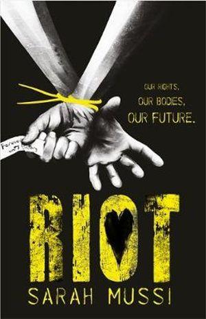 Riot - Sarah Mussi