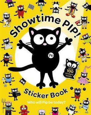 Showtime Pip!  : Sticker Book - Hachette Children's Books