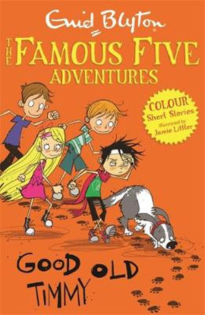 Good Old Timmy : Famous Five Colour Reads Series : Book 4 - Enid Blyton