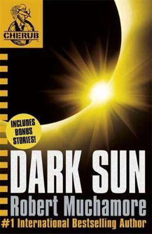 Dark Sun and Other Stories  : CHERUB Series : Book 6 - Robert Muchamore