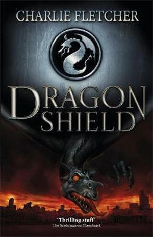 Dragon Shield : Book 1 - Charlie Fletcher