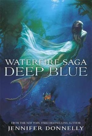 Deep Blue : Waterfire Saga : Book 1 - Jennifer Donnelly
