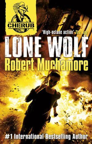 Cherub : Lone Wolf - Robert Muchamore
