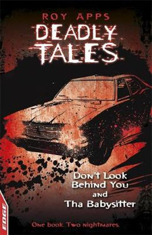 Deadly Tales : Dont Look Behind You and the Babysitter : One Book. Two Nightmares - Roy Apps