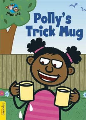 Polly's Trick Mug : Phonics Level 4 - Sue Graves