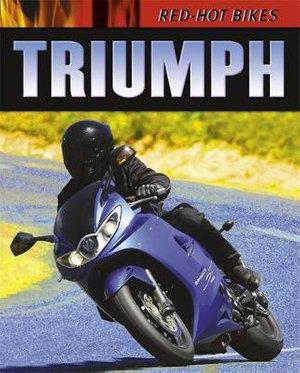 Triumph : Red-Hot Bikes - Daniel Gilpin