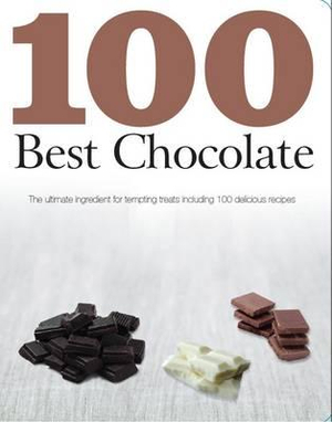 100 Best Chocolate : 100 Best Recipes - Parragon