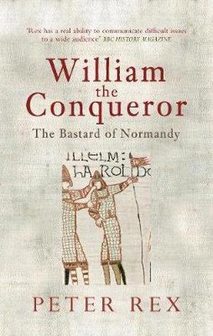 Booktopia William The Conqueror The Bastard Of Normandy
