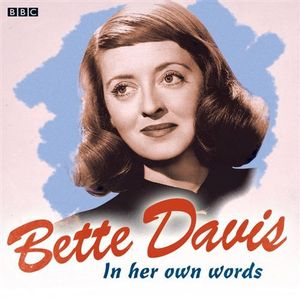 Bette Davis in Her Own Words - Bette Davis